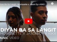 "Watch: the official music video ""Diyan Ba Sa Langit"" by Morrissette Amon x Jason Dy x  KIKX  (#NextBigThing)"