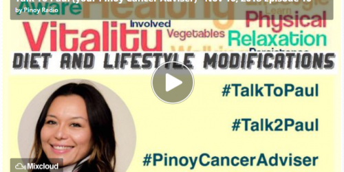 Talk To Paul (your Pinoy Cancer Adviser) – Nov 10, 2018 Episode 10