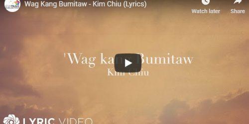#NextBigThing (NBT) – 'WAG KANG BUMITAW by KIM CHIU lyric video