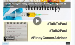 Talk To Paul (your Pinoy Cancer Adviser) – Nov 17, 2018 Episode 11