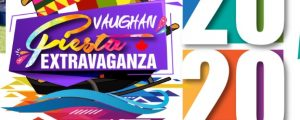 See you: Vaughan Fiesta Extravaganza (Year III) on July 18 and 19, 2020